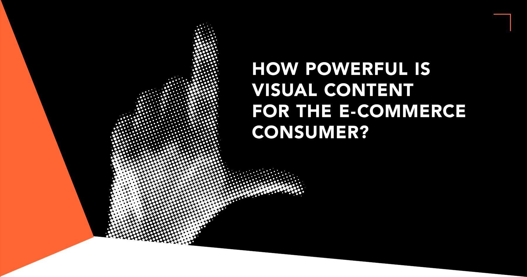 powerful-visual-content-e-commerce-consumer